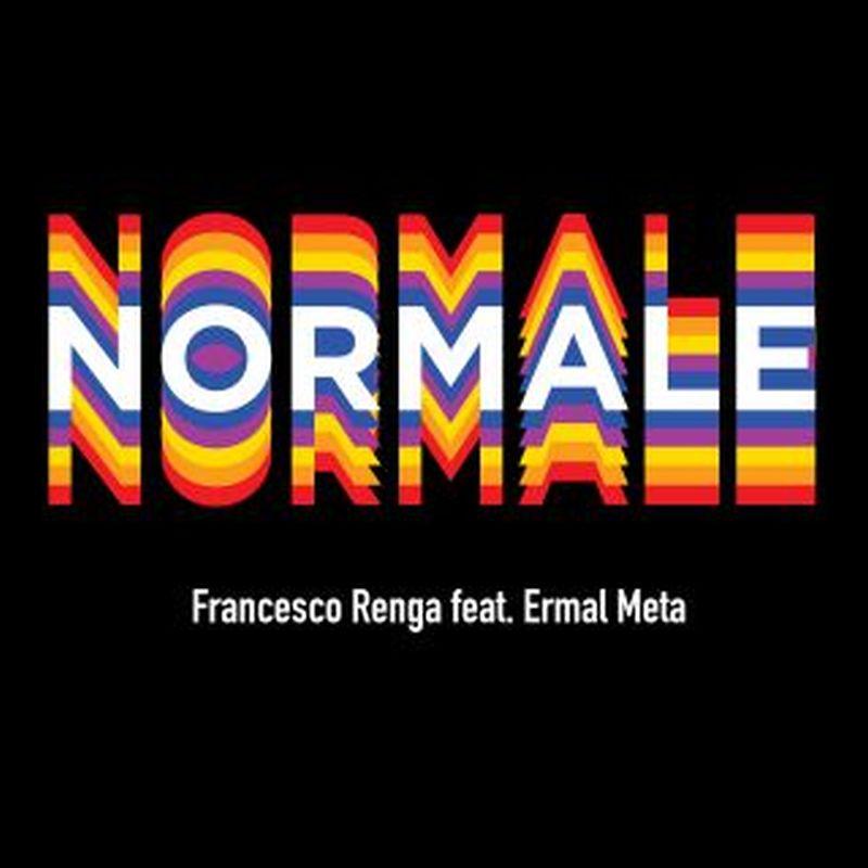 Normale di Francesco Renga e Ermal Meta: testo e significato