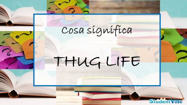 cosa significa thug life