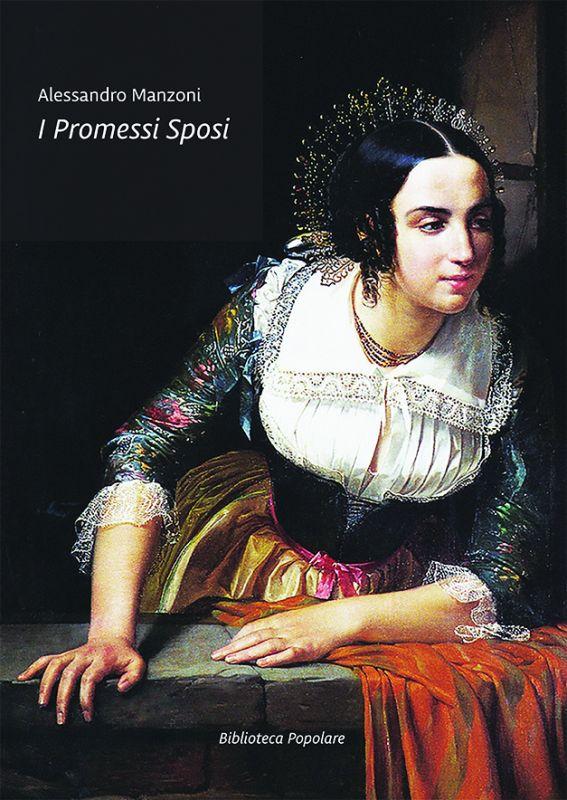 I Promessi Sposi di Alessandro Manzoni: riassunto, commento e personaggi